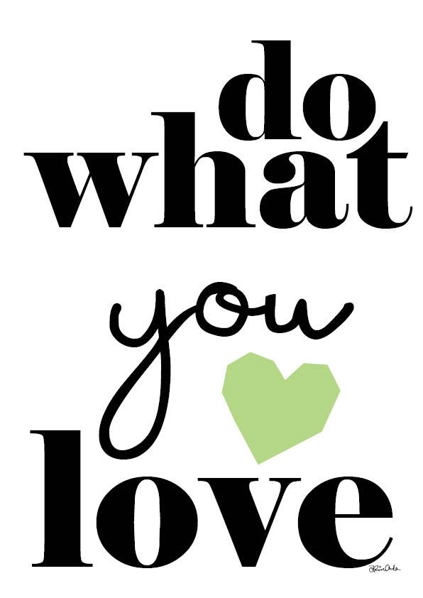 grafiskt print_do what you love_kreativakarin