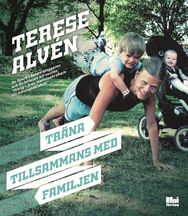 Träna tillsammans med familjen - Terese Alvén